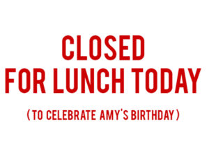 Closed For Lunch Today  Feb 27