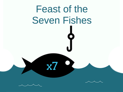 Feast of the Seven Fishes Dec. 22
