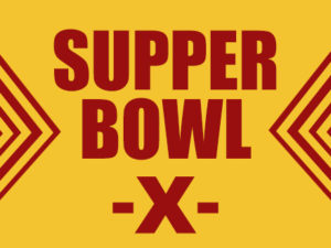 Supper Bowl TenJan. 27 –Feb. 5