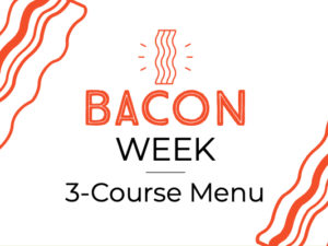 Bacon WeekSept 26 – Oct 6